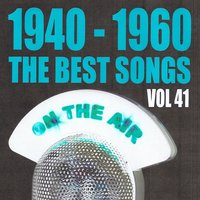 1940 - 1960 : The Best Songs, Vol. 41 — сборник