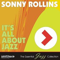 It's All About Jazz — Sonny Rollins