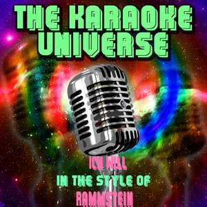 The Karaoke Universe - Ich Will [in the Style of Rammstein]