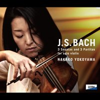 J.S.Bach: 3 Sonatas and 3 Partitas for Solo Violin — Иоганн Себастьян Бах, Nakako Yokoyama