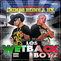 Los Wetback Boys — Chingo Bling & Ice
