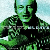 Mr Guitar — Charlie Byrd