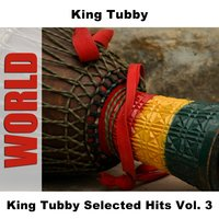 King Tubby Selected Hits Vol. 3 — King Tubby