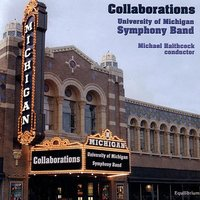 Collaborations — Michael Haithcock, University of Michigan Symphony Band