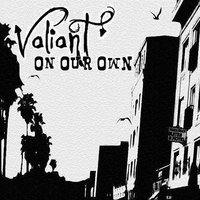 On Our Own — Valiant