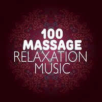 100 Massage Relaxation Music — Spa, Relaxation and Dreams, Massage, Massage Therapy Music, Massage|Massage Therapy Music|Spa, Relaxation and Dreams