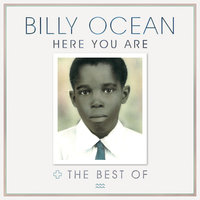 Here You Are: The Best of Billy Ocean — Billy Ocean