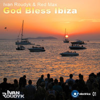 God Bless Ibiza — Ivan Roudyk, Red Max