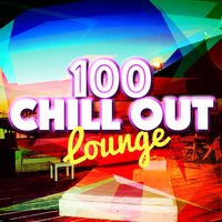 100 Chill out Lounge — Chillstep Unlimited, Lounge Music, Cafe Tahiti Bora Bora, Cafe Tahiti Bora Bora|Chillstep Unlimited|Lounge Music