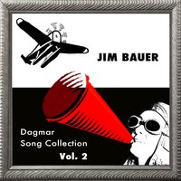 Dagmar Song Collection, Vol. 2 — Jim Bauer