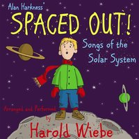 Spaced Out! Songs of the Solar System — Harold Wiebe