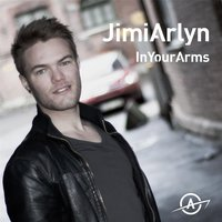 In Your Arms — Jimi Arlyn