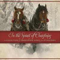 In The Spirit Of Christmas: A Collection Of Traditional Songs For The Holidays — Maranatha! Classics