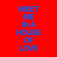 Meet Me In A House Of Love — Cut Copy