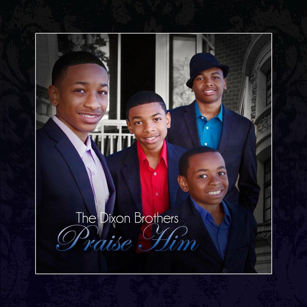 Praise Him — Dixon Brothers  Слушать онлайн на Яндекс Музыке