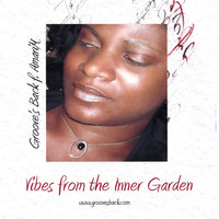 Vibes from the Inner Garden — Groove's Back f. AmariM