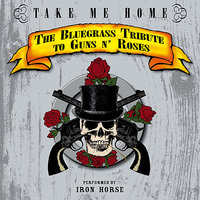 The Bluegrass Tribute to Guns N' Roses — Pickin' On Series, Iron Horse