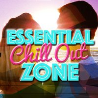 Essential Chill out Zone — Chillout Lounge Bar Music Buddha, Sunset Chill Out Music Zone, Chillout Lounge Bar Music Buddha|Sunset Chill Out Music Zone