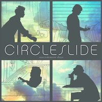 Uncommon Days — Circleslide