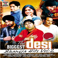The Biggest Desi Bhangra Hits, Vol. 2 — Various Artits (Bhangra Compilation)