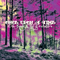 Once Upon a Time — Old Rock City Orchestra