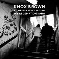 My Redemption Song — Wretch 32, Avelino, Knox Brown