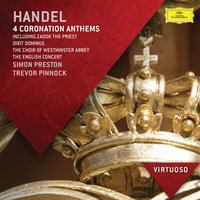 "Handel: 4 Coronation Anthems Including ""Zadok The Priest""; Dixit Dominus — Simon Preston, The English Concert, Trevor Pinnock, The Choir Of Westminster Abbey"