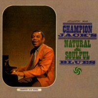 Champion Jack's Natural & Soulful Blues — Champion Jack Dupree