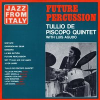 Jazz from Italy - Future percussion — Tullio De Piscopo, Luis Agudo