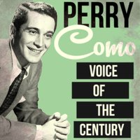 Voice of the Century — Perry Como