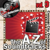 The A to Z of Soundtracks Vol. 3 - — Crescent City Orchestra