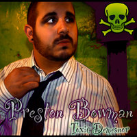 Toxic Demeanor — Preston Bowman