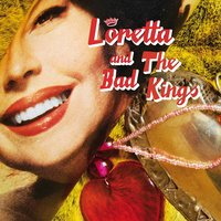 Loretta and The Bad Kings — Loretta and The Bad Kings