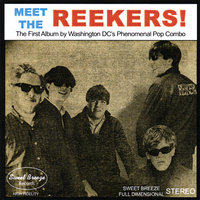 Meet The Reekers — The Reekers