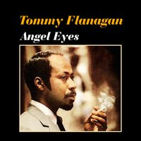 Angel Eyes — Tommy Flanagan