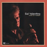 Come Out Tonight — Sal Valentino