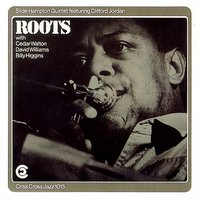 Roots — Cedar Walton, David Williams, Billy Higgens, Slide Hampton Quintet