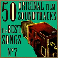 50 Original Film Soundtracks: The Best Songs. No. 7 — сборник