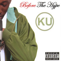 Before The Hype — Ku