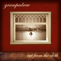 Cut from the Cloth — Grampadrew