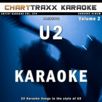 Artist Karaoke, Vol. 374 : Sing the Songs of U2, Vol. 2 — Charttraxx Karaoke