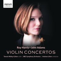 Roy Harris & John Adams: Violin Concertos — John Adams, BBC Symphony Orchestra, Andrew Litton, Roy Harris, Tamsin Waley-Cohen, Tamsin Waley-Cohen, BBC SO, Andrew Litton