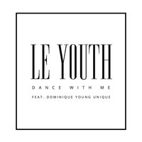 Dance with Me — Le Youth