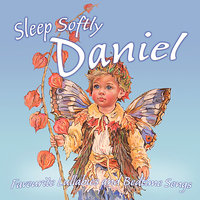 Sleep Softly Daniel - Lullabies & Sleepy Songs — Eric Quiram, Julia Plaut, Ingrid DuMosch, The London Fox Players, Frank McConnell