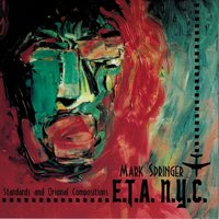 E.T.A. N.Y.C.: Jazz Standards and Original Compositions — Mark Springer