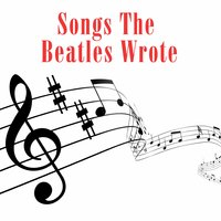Songs The Beatles Wrote — сборник