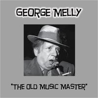 The Old Music Master — George Melly