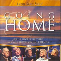 Going Home — Bill & Gloria Gaither