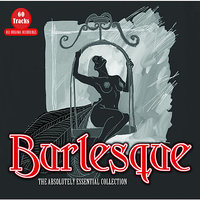 Burlesque - The Absolutely Essential Collection — сборник
