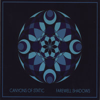 Farewell Shadows — Canyons Of Static